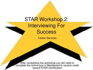 STAR Workshop 2: Interviewing For  Success