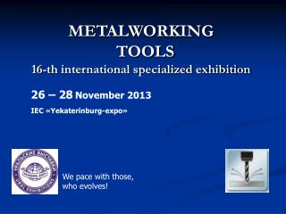 METALWORKING TOOLS 16-th international specialized exhibition