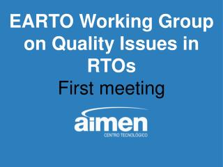 EARTO Working Group on Quality Issues in RTOs First meeting