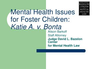 Mental Health Issues  for Foster Children:   Katie A. v. Bonta
