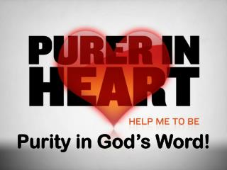 Purity in God�s Word!