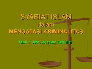 SYARIAT ISLAM dalam  MENGATASI KRIMINALITAS