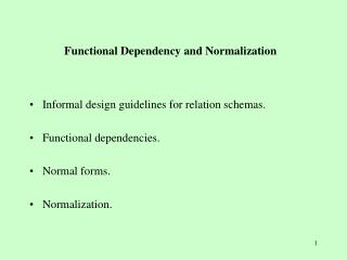 Functional Dependency and Normalization