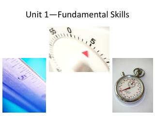 Unit 1�Fundamental Skills
