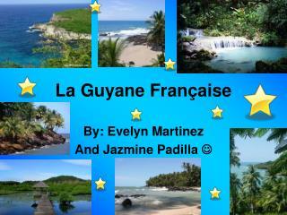 La Guyane Fran�aise