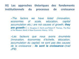 III) Les approches théoriques des fondements institutionnels du processus de croissance