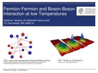 Fermion-Fermion and Boson-Boson  Interaction at low Temperatures