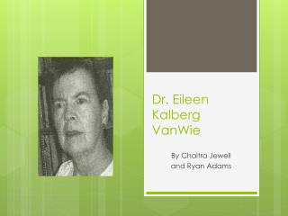 Dr. Eileen Kalberg VanWie