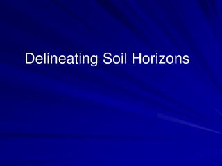 Delineating Soil Horizons