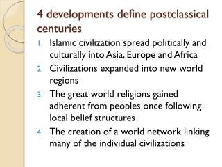 4 developments define postclassical centuries