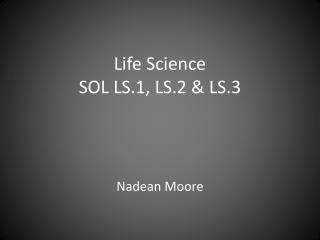 Life Science SOL LS.1, LS.2 & LS.3