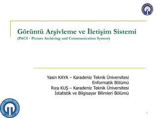 Görüntü Arşivleme ve İletişim Sistemi (PACS - Picture Archiving and Communication System)