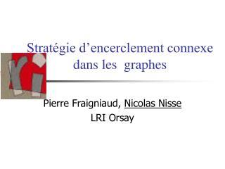 Stratégie d'encerclement connexe dans les  graphes