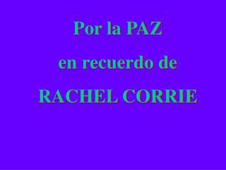 Por la PAZ en recuerdo de  RACHEL CORRIE