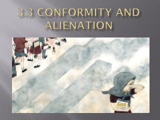 3.3 Conformity and Alienation