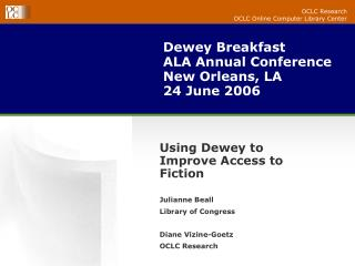 Dewey Breakfast ALA Annual Conference New Orleans, LA 24 June 2006
