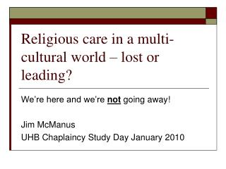 Religious care in a multi-cultural world – lost or leading?