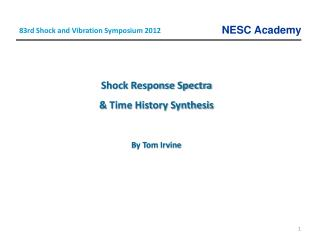 Shock Response Spectra  & Time History Synthesis By Tom Irvine