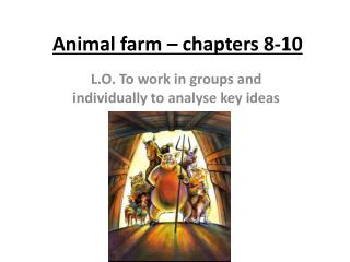 Animal farm   chapters 8-10