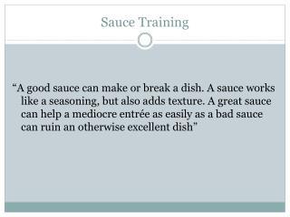 Sauce Training