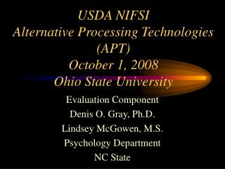 USDA NIFSI  Alternative Processing Technologies (APT) October 1, 2008 Ohio State University