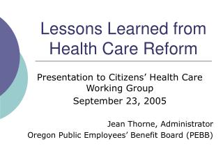 Lessons Learned from Health Care Reform
