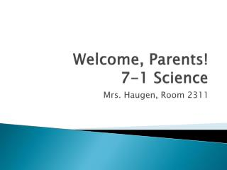 Welcome, Parents!  7-1 Science
