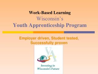 Work-Based Learning  Wisconsin's  Youth Apprenticeship Program