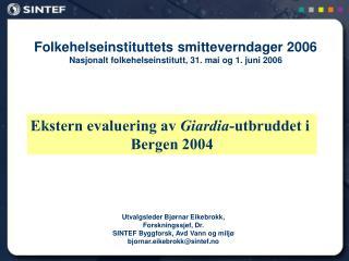 Folkehelseinstituttets smitteverndager 2006 Nasjonalt folkehelseinstitutt, 31. mai og 1. juni 2006