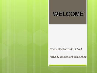 Tom Shafranski, CAA WIAA  Assistant Director
