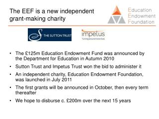 The EEF is a new independent grant-making charity