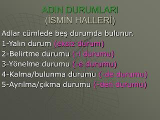 ADIN DURUMLARI  ISMIN HALLERI