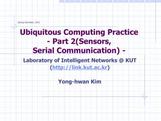 Ubiquitous Computing Practice - Part 2(Sensors,  Serial Communication) -
