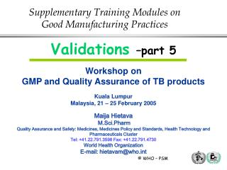 Validations  –part 5 Workshop on GMP and Quality Assurance of TB products Kuala Lumpur