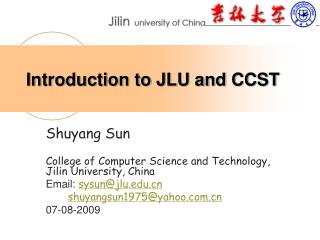 Introduction to JLU and CCST