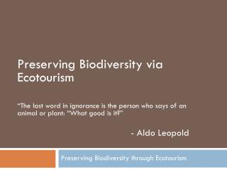 Preserving Biodiversity via Ecotourism