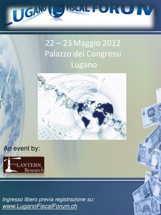 22   23 Maggio 2012 Palazzo dei Congressi  Lugano