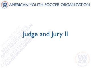 Judge and Jury II