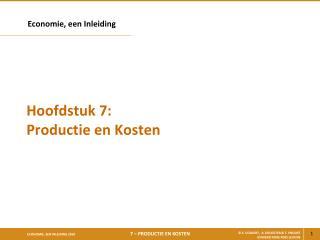 Hoofdstuk 7: Productie en Kosten