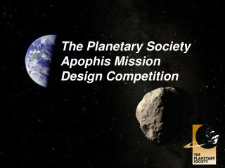 The Planetary Society  Apophis Mission  Design Competition