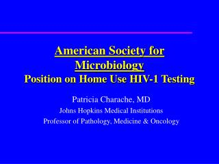 American Society for Microbiology Position on Home Use HIV-1 Testing