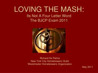 LOVING THE MASH: Its Not A Four Letter Word  The BJCP Exam 2011
