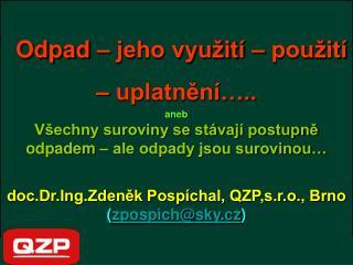 Brno 2008:  14% skládkování  18,5% materiálové využití   67,5 % energetické využití