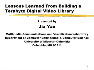 Lessons Learned From Building a Terabyte Digital Video Library
