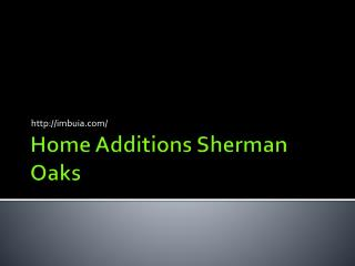 Home Additions Sherman Oaks CA