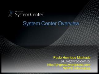 System Center Overview