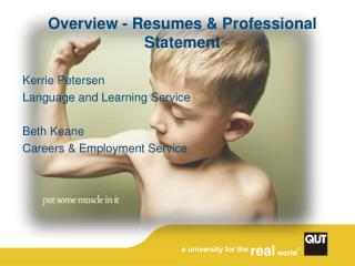 Overview - Resumes & Professional Statement