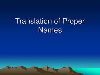 Translation of Proper Names