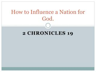 How to Influence a Nation for God.