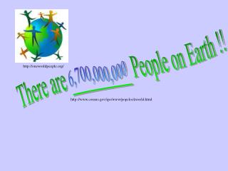 There are _________ People on Earth